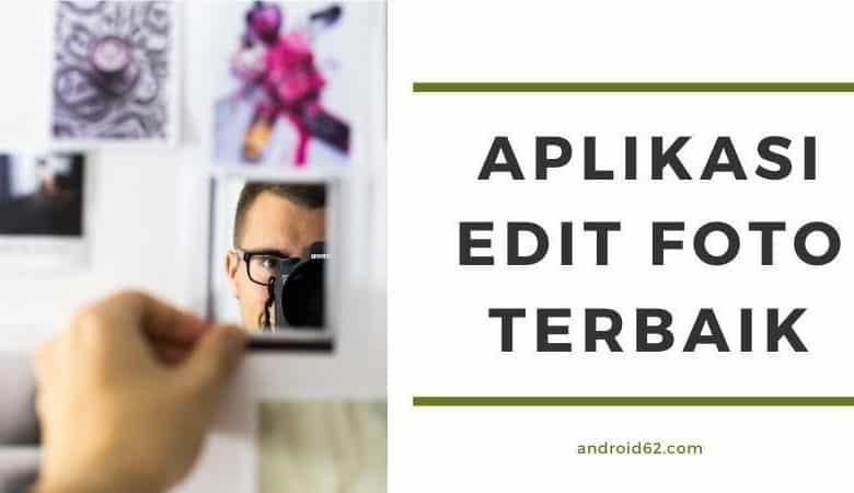 Photo of Aplikasi Edit Foto Terbaik Android dan PC Download Gratis