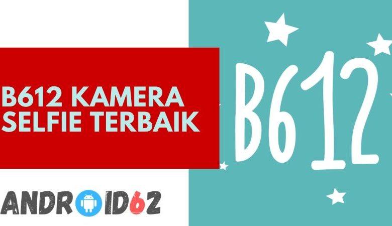 Photo of Aplikasi Kamera Selfie Terbaik B612 Terbaru Download Gratis