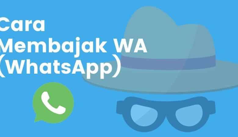 Photo of Cara Membajak WA (WhatsApp) Tanpa Verifikasi Lewat Internet