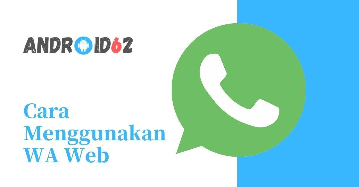Photo of WA Web – Aplikasi WhatsApp Web Untuk PC Komputer 2020